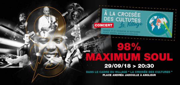 "Concert : 98% Maximum soul au Village de ""A la croisées des cultures"" - 29 septembre 2018"