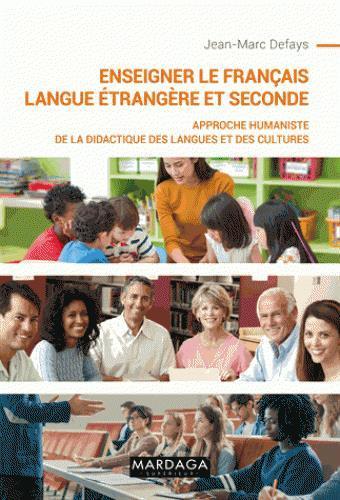 Enseigner le français langue étrangère et seconde, un manuel de référence pour les professeurs de FLES