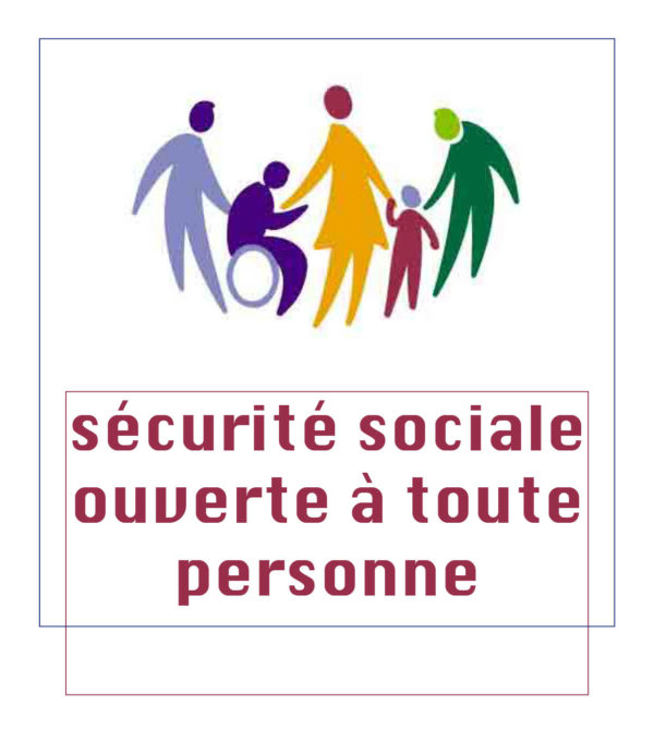 Vers une sécurité sociale ouverte à toute personne vivant sur notre territoire