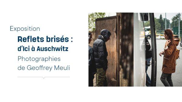 """Exposition """"Reflets brisés : d'Ici à Auschwitz"""" - Photographies de Geoffrey Meuli - jusqu'au 27 février"""