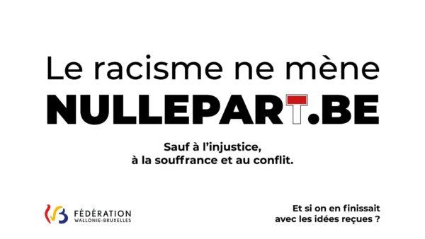 Campagne de sensibilisation - Le racisme ne mène nulle part